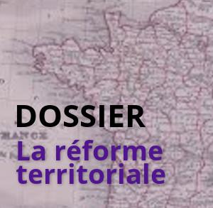 dossier reforme territoriale